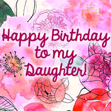 lovely happy birthday daughter free son u0026 daughter ecards 123