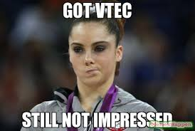 Vtec Meme - got vtec still not impressed meme mckayla maroney not impressed