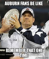 Auburn Memes - auburn fans be like remember that one time auburn national
