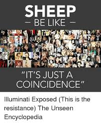 Meme Encyclopedia - sheep be like it s just a coincidence illuminati exposed this is