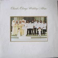 wedding album cheech chong cheech chong s wedding album at discogs
