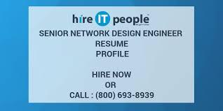 Network Design Engineer Resume Senior Network Design Engineer Resume Profile Hire It People
