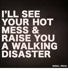 Hot Mess Meme - 25 best memes about hot mess hot mess memes
