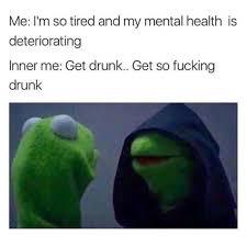 I M So Tired Meme - i m so tired and my mental health is deteriorating meme xyz