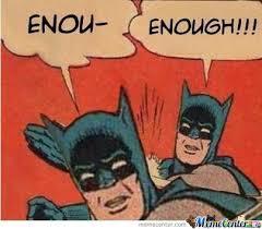 Enough Meme - enough by ebout meme center