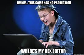 Photo Editor Memes - hmmm this game has no protection where s my hex editor novice