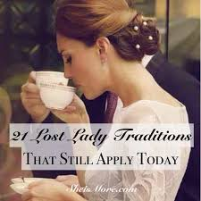 Lost Lady Traditions That Still Apply Today   She is MORE She is MORE