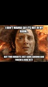 ã â on twitter it s so fucking hot hot hobbit ring meme