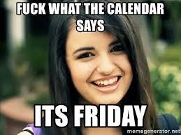 Rebecca Black Friday Meme - images rebecca black its friday meme