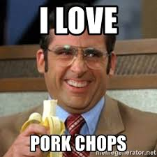 Pork Chop Meme - i love pork chops i love l meme generator