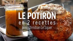 comment cuisiner le potiron recettes comment cuisiner la courge et le potiron avec christian
