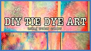 diy tie dye art using diy water colors youtube
