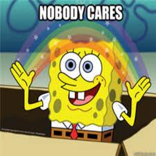 Nobody Cares Meme - nobody cares meme roblox
