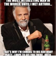 Most Interesting Man Birthday Meme - 25 best memes about dos equis commercial most interesting man