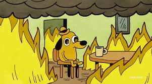 Everything Is Fine Meme - this is fine gif find share on giphy