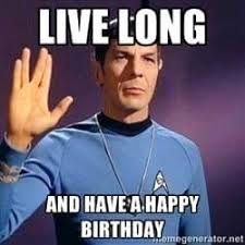 Star Trek Birthday Meme - star trek happy birthday quotes beautiful the 25 best star trek