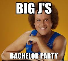 Bachelor Party Meme - big j s bachelor party gay richard simmons meme generator