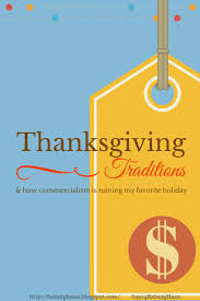 is thanksgiving 2014 helmighaus thanksgiving traditions and how commercialism is