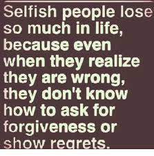 Selfish Meme - selfish people lose so much in life because even when they realize