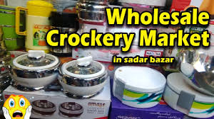 Home Decor Wholesale Market by Crockery Wholesale Market Sadar Bazar Cheapest Crockery Market