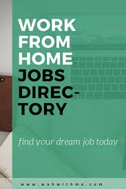 work at home jobs list of over 150 companies wahwithme