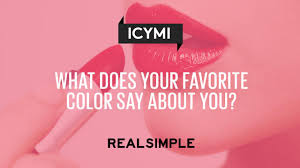 what does your favorite color say about you what does your favorite color say about you real simple