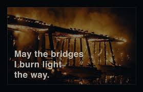 may the bridges i burn light the way vetements burning bridges light the way chris schiffner s corner of the web
