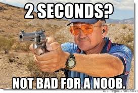 Not Bad Meme Generator - 2 seconds not bad for a noob jerry miculek meme generator