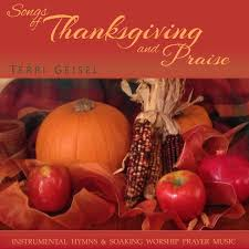 songs of thanksgiving and praise instrumental hymns and soaking