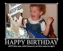 Epic Fail Meme - you adopted happy birthday epic fail send everyday
