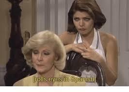 Rolls Eyes Meme - rolls eyes in spanish spanish meme on astrologymemes com