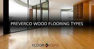 Hardwood Floor Types Hardwood Flooring Installers Fairfield Preverco Wood Flooring Types