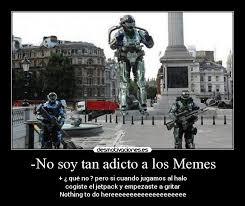 Halo Reach Memes - no soy tan adicto a los memes desmotivaciones