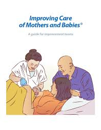 Senior Comfort Guide Improving Care Of Mothers And Babies A Guide For Improvement