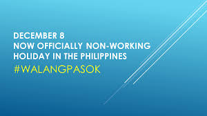 nonworking bulletin december 8 now officially non working holiday in the