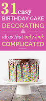 Baking And Cake Decorating 41 Easy Birthday Cake Decorating Ideas That Only Look Complicated