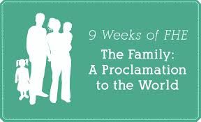 family proclamation nine lessons for fhe on the family a proclamation to the world