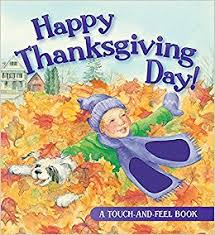 thanksgiving day book happy thanksgiving day touch and feel book lord