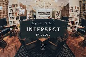 intersect by lexus dubai opening dubai u2013 adventure faktory a platform gathering inspiring travel
