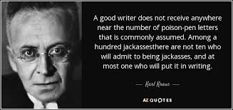 karl kraus quote a good writer does not receive anywhere near the