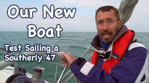 our new boat test sailing a southerly 47 youtube