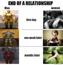 Funny Memes About Men - end of a relationship women vs men weknowmemes