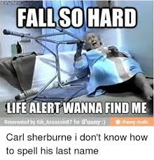 Kik Memes - fall so hard life alertwanna find me reinvented by kik assassin87