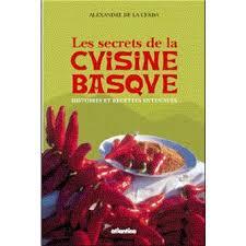 cuisine basque recettes les secrets de la cuisine basque histoires et recettes entendues