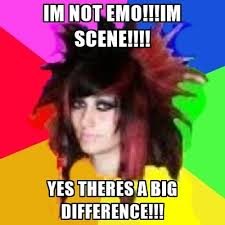 Emo Meme Generator - im not emo im scene yes theres a big difference scene