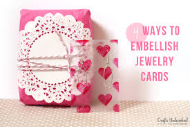 jewelry cards 4 ways to embellish present a handmade gift