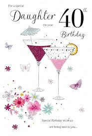 special 40th birthday cards daughter 17 best birthday cards for