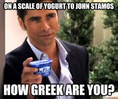 Greek Memes - repin if you re greek greek and proud john stamos oikos yogurt