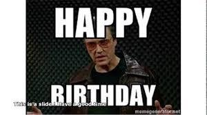 Christopher Walken Meme - christopher walken happy birthday youtube