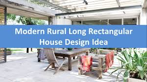 modern rural long rectangular house design idea youtube